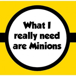 Tričko What i need are minions