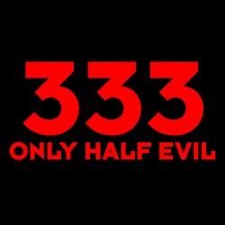 Tričko 333 only half evil