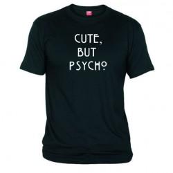 Tričko Cute but psycho pánské