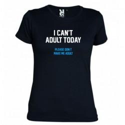 Tričko I can't adult today dámské