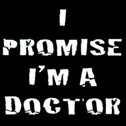 Tričko I promise i m a doctor