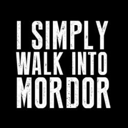 Tričko I simply walk into mordor