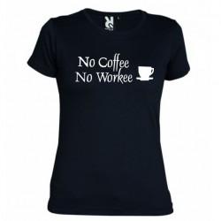 Tričko No coffe no workee dámské